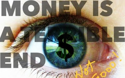 Is Money a Terrible End?
