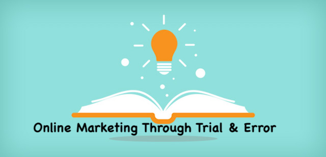 Online Marketing Through Trial & Error