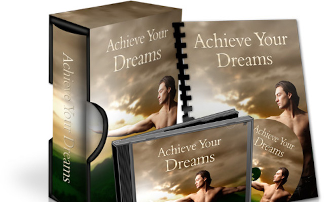 How to Achieve Your Dreams Today!