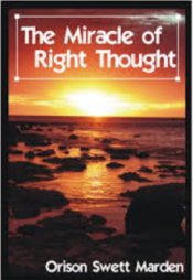 Miracle of Right Thought bu Orison Swett Marden